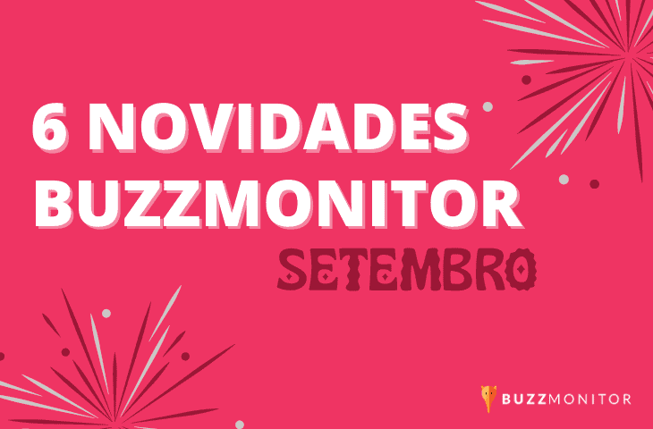 6 novidades Buzzmonitor no mês de Setembro/2020!