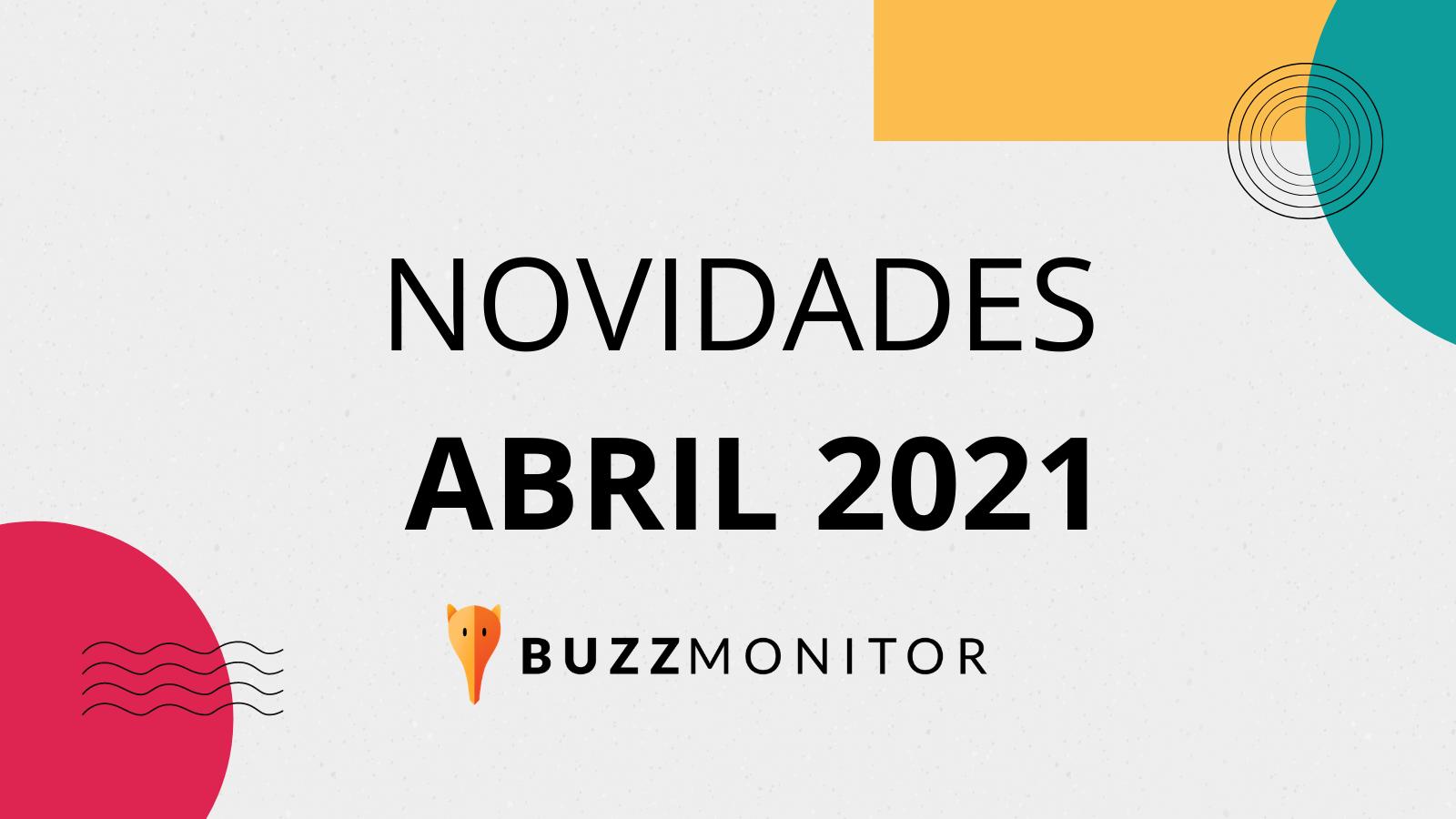 6 novidades Buzzmonitor Abril 2021: atendimento IGTV, Play Store e mais