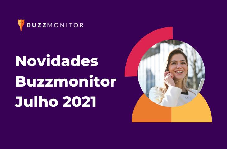 Novidades Buzzmonitor Julho 2021: mais segurança e novos recursos para gerenciar seu time