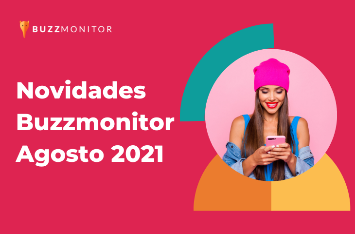 Novidades para o seu atendimento do Instagram: atualizações Buzzmonitor Agosto 2021