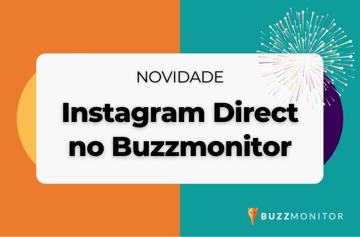 Saiu! Lançamos a coleta de DMs do Instagram no Buzzmonitor!