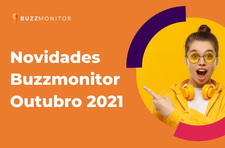 Novidades para monitoramento, atendimento, analytics e agendamento: atualizações Buzzmonitor Outubro 2021