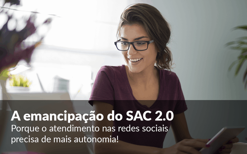 A emancipação do SAC 2.0