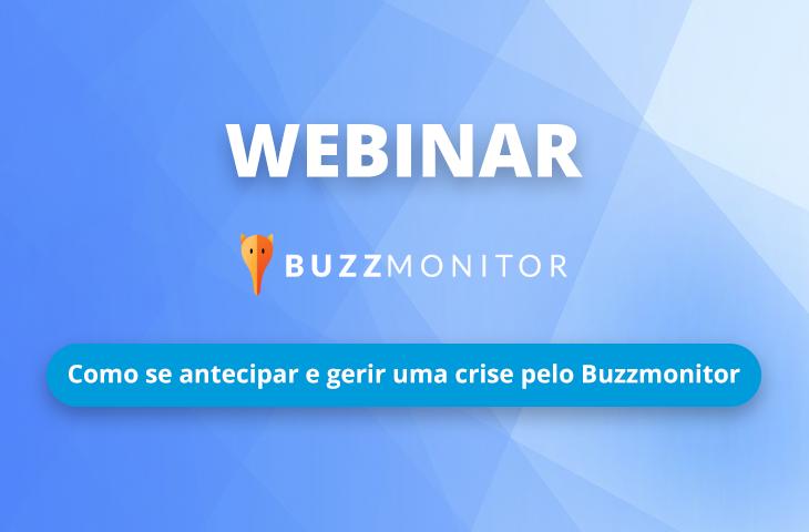 Webinar Buzzmonitor: Veja como antecipar e gerir uma crise.