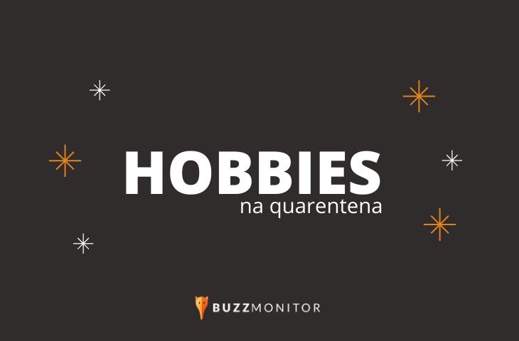 Descubra 5 hobbies populares durante a quarentena!